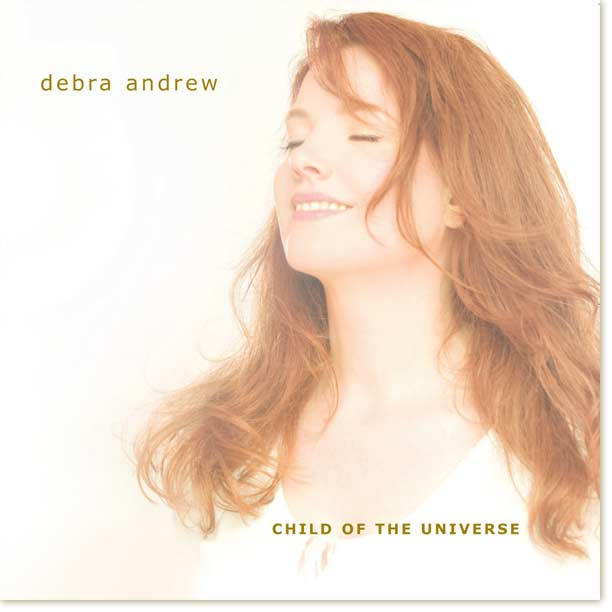 Debra Andrew, Child of the Universe